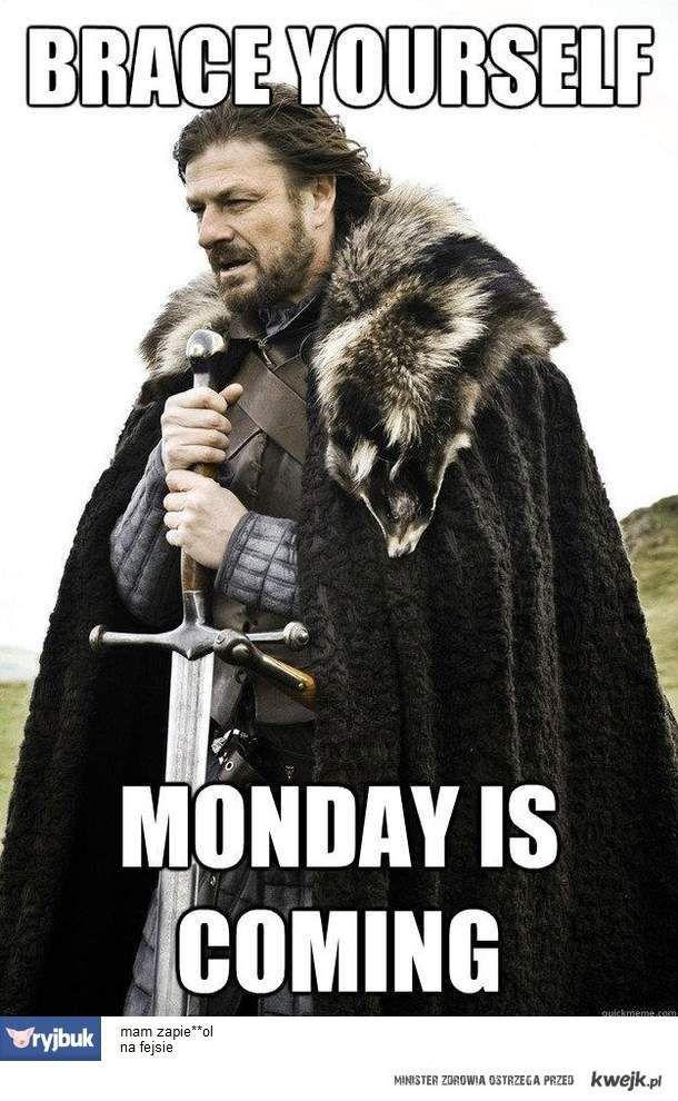 Poniedziałek nadchodzi