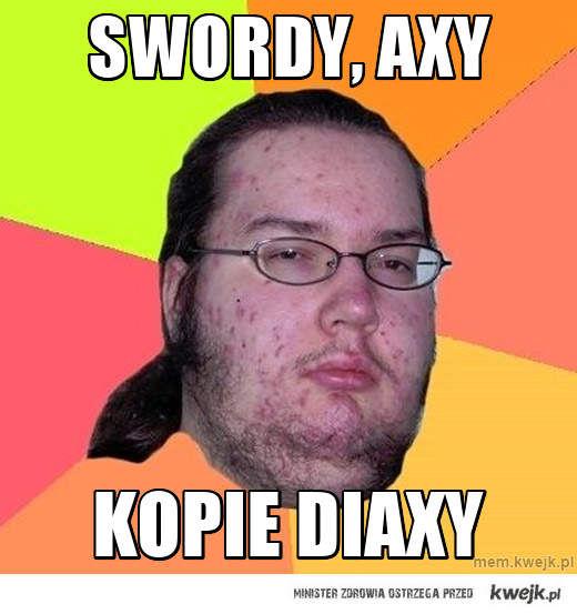 Swordy, Axy