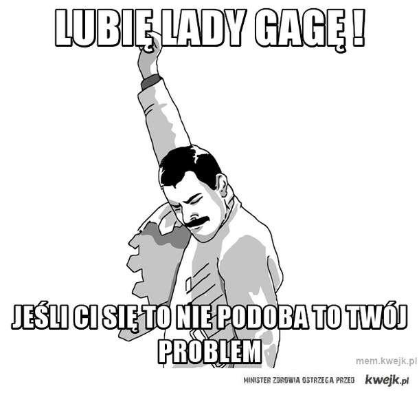 Lubię Lady GaGę !