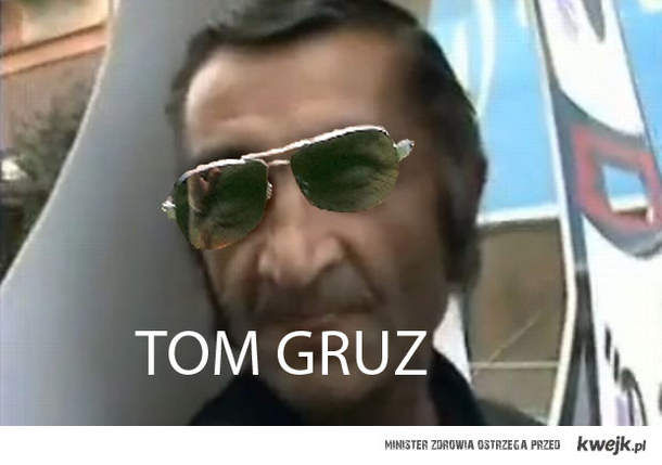 TOM GRUZ