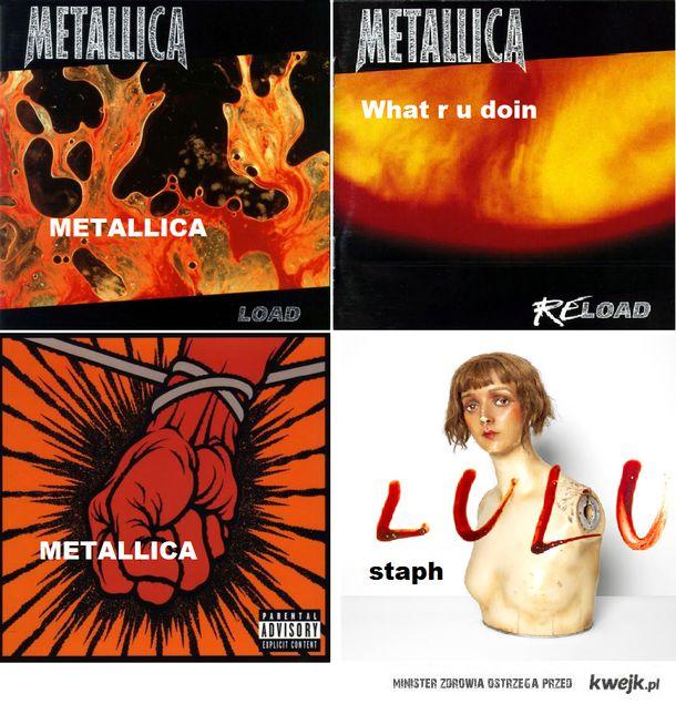 Metallica staph !