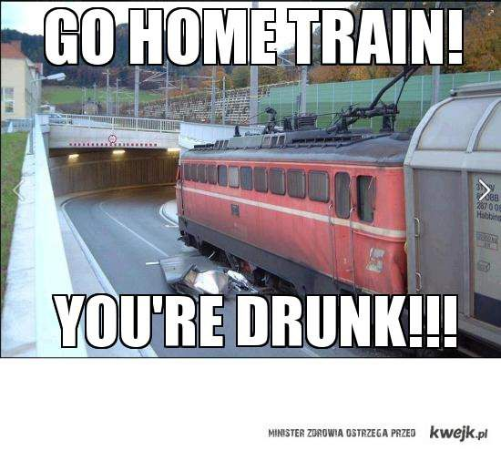 go home train!