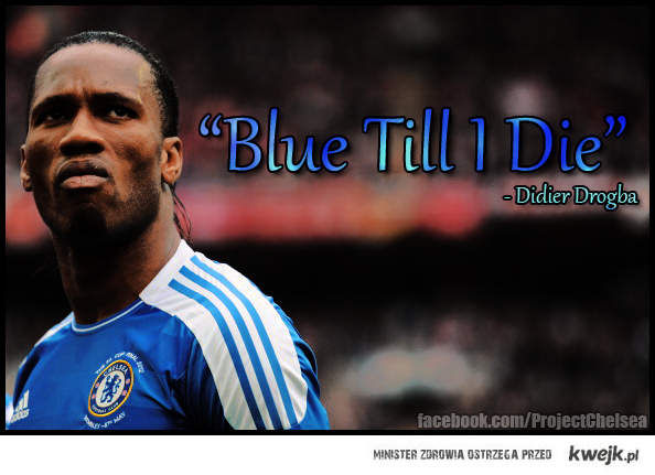 Drogba - Blue Till I Die