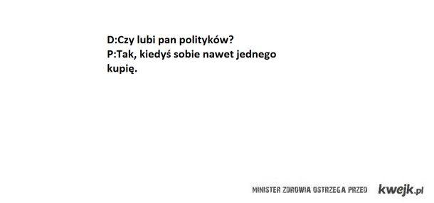 Czy lubi pan polityków