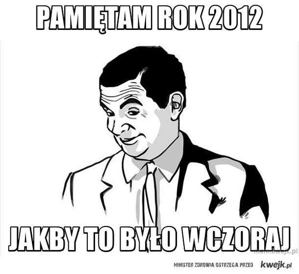 Pamiętam rok 2012