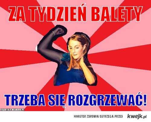 ZA TYDZIEŃ BALETY!