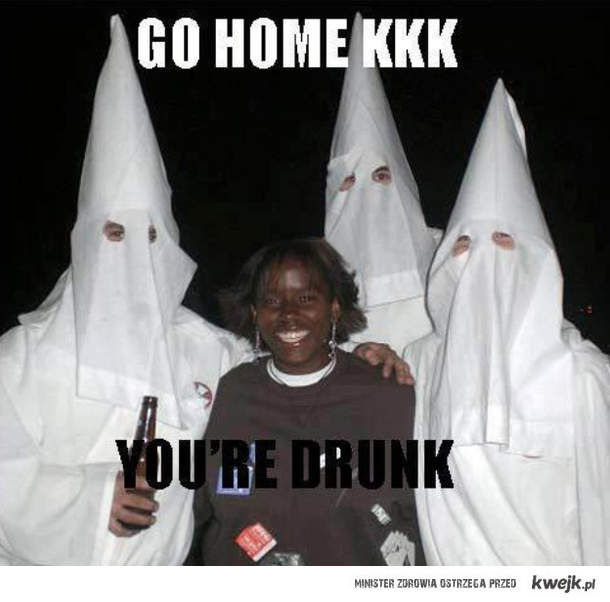 Go home KKK