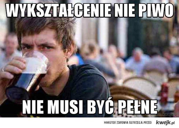 wykształcenie nie piwo