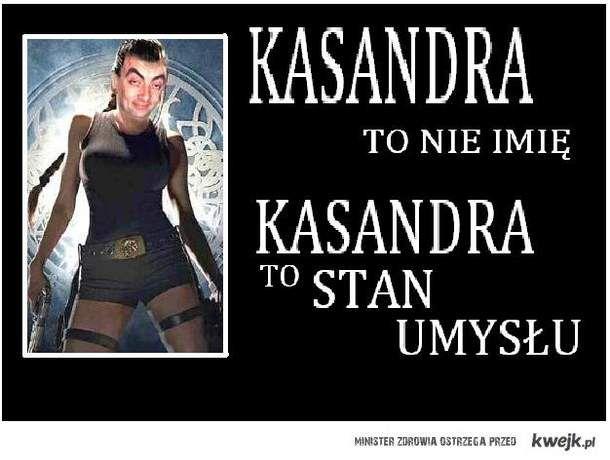 Kasandra to nie imię - Kasandra to stan umysłu