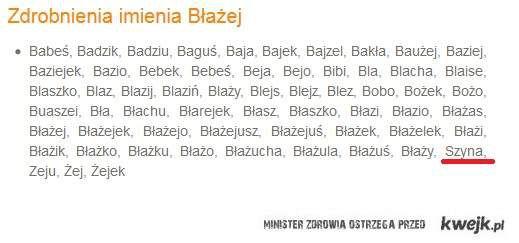 """Co ma """"Szyna"""" do Błażeja!! -.^"""