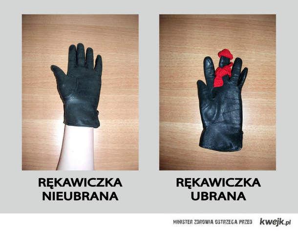 Ubierz rękawiczki!