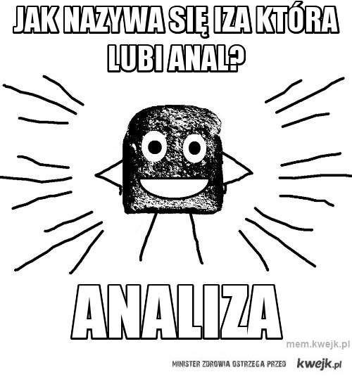 Jak nazywa się IZA która lubi anal?