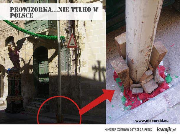 Prowizorka...nie tylko w Polsce (na szczęście?)