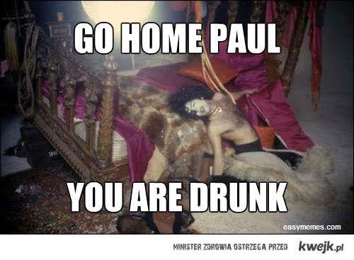 Go home Paul!