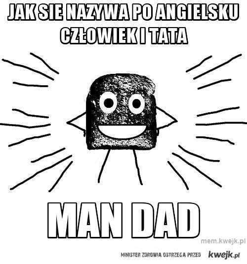 Jak sie nazywa po angielsku człowiek i tata