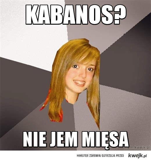 KABANOS?