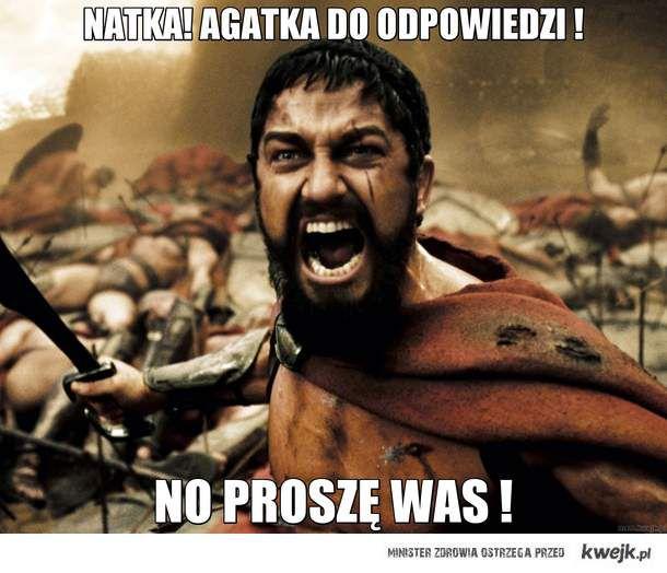 Natka! Agatka do odpowiedzi !