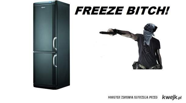 Freeze Bitch