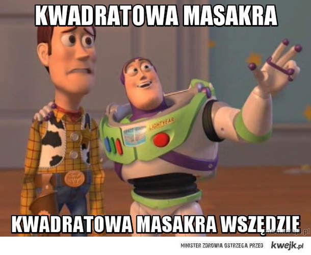 KWADRATOWA MASAKRA