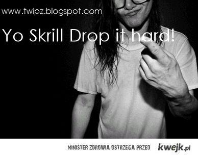 Yo Skrillex Drop it Hard