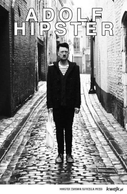 Adolf był hipsterkę