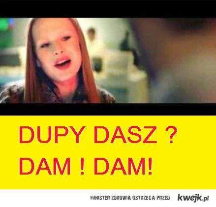 dupy dasz?