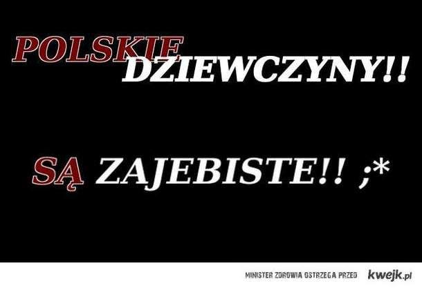 Polskie Dziewczyny są....