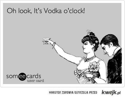 Vodka o'clock!