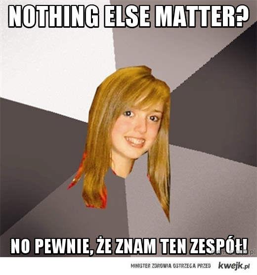 nothing else matter?