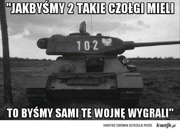 """""""Jakbyśmy 2 takie czołgi mieli"""