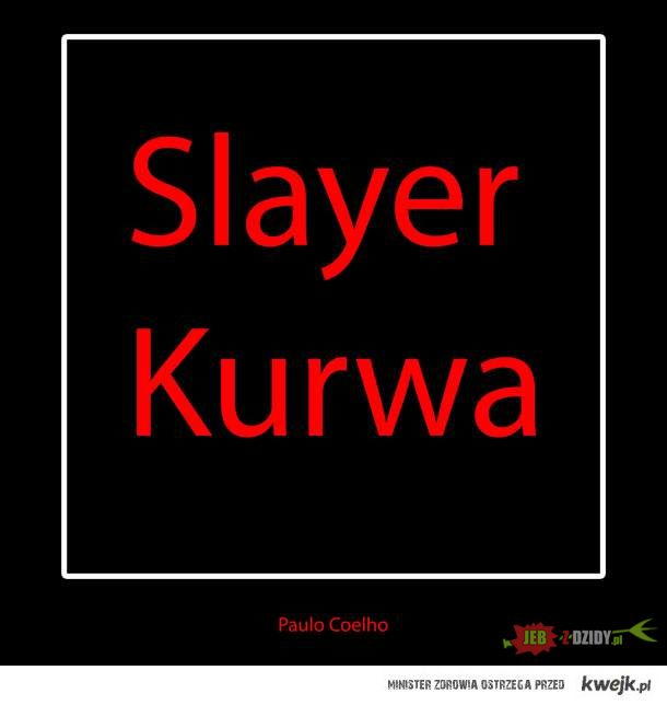 Slayer Kurwa!!!!!!