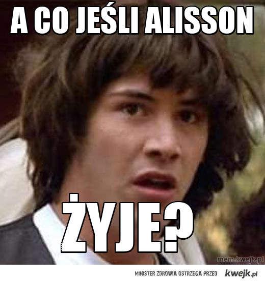 a Co jeśli  Alisson