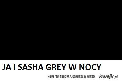 Ja i Sasha Grey w nocy