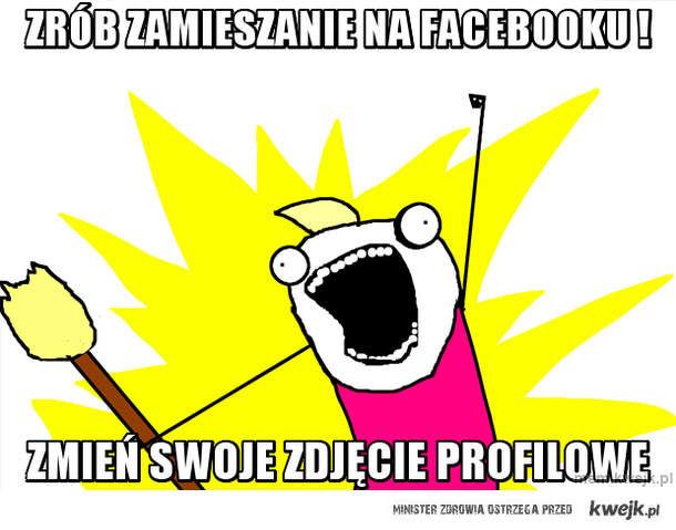 Zrób zamieszanie na facebooku !