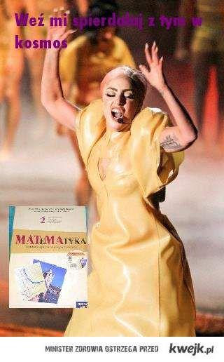 Gaga gardzi matmą