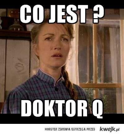 Co jest doktor Q ?