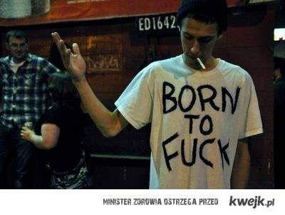 born to fuck bitches