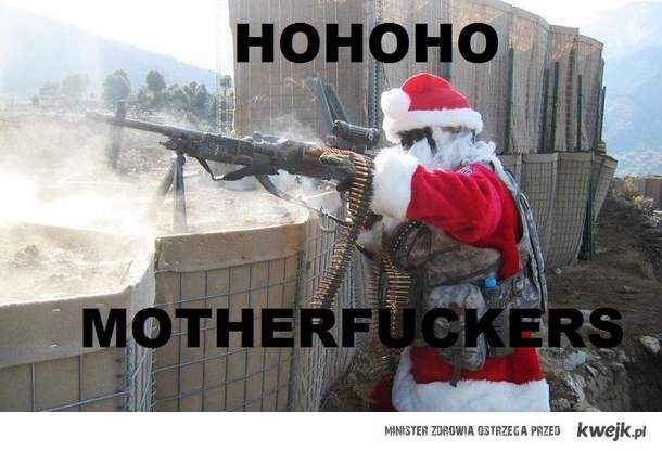 Hohoho, motherfuckers!!!