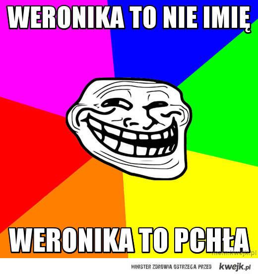 Weronika to nie imię