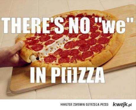 """Nie ma """"my"""" w slowie pizza"""