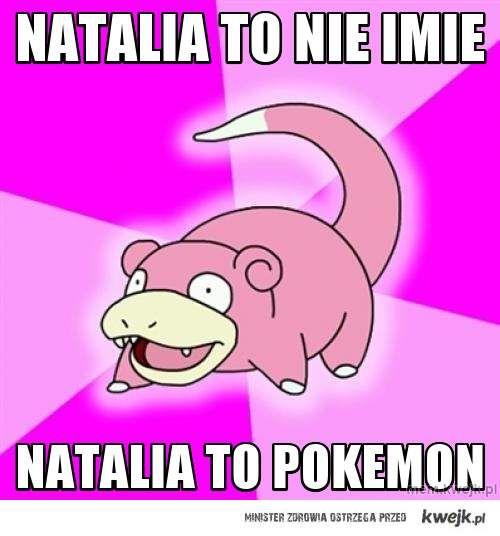 Natalia to nie imie