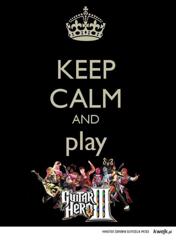 keep calm ale play guitar hero