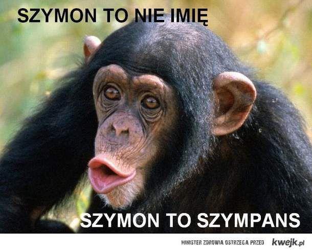 szymon to nie imie - kwejk pl