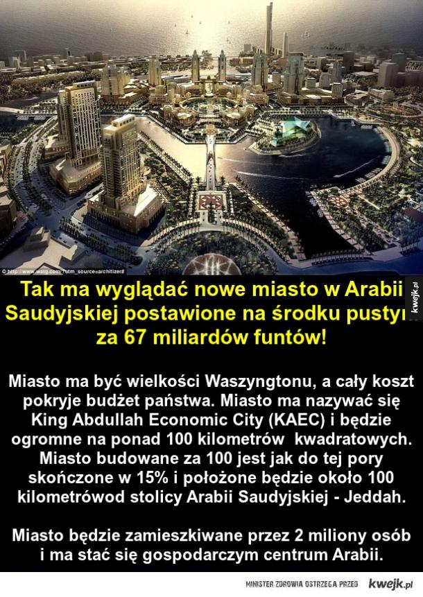 W Arabii Saudyjskiej powstaje miasto za 100 miliardów dolarów!