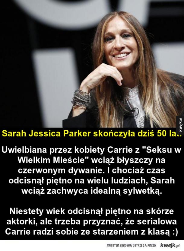 Sarah Jessica Parker kończy dziś 50 lat!