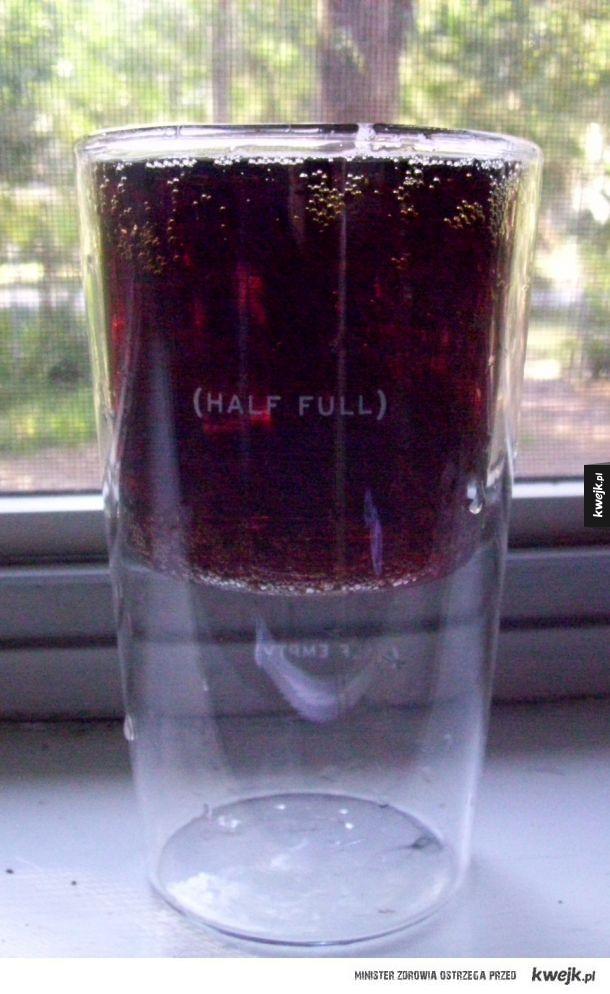 Szklanka do połowy pełna