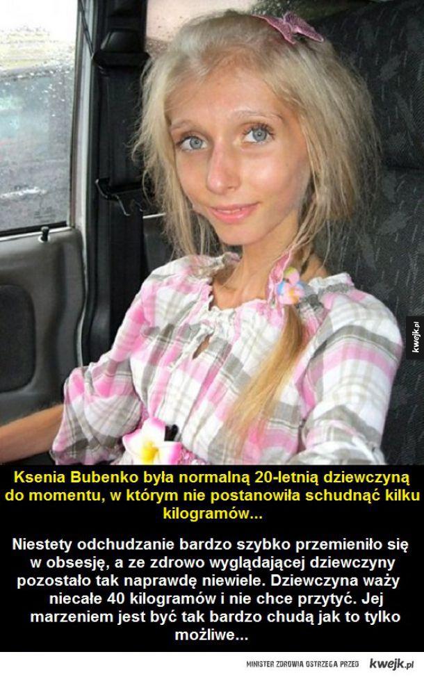 Ksenia Bubenko - chodzący przykład anoreksji