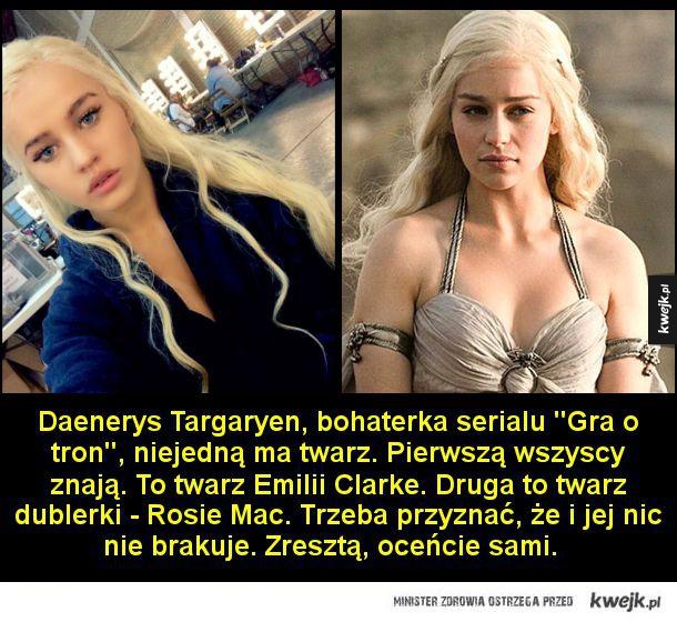 """Daenerys Targaryen, bohaterka serialu """"Gra o tron"""", niejedną ma twarz. Pierwszą wszyscy znają. To twarz Emilii Clarke. Druga to twarz jej dublerki - Rosie Mac. Trzeba przyznać, że i jej nic nie brakuje. Zresztą, oceńcie sami."""