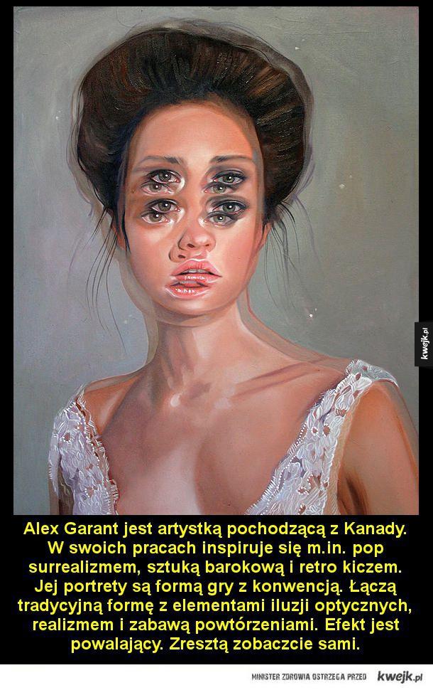 Obrazy, które igrają z naszym wzrokiem - Alex Garant jest artystką pochodzącą z Kanady. W swoich pracach inspiruje się m.in. pop surrealizmem, sztuką barokową i retro kiczem. Jej portrety są formą gry z konwencją. Łączą tradycyjną formę z elementami iluzji optycznych, realizmem i zabawą powtórzen