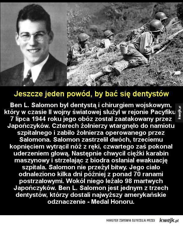 Prawdziwy Rambo - Ben L. Salomon był dentystą i chirurgiem wojskowym, który czasie II wojny światowej służył w rejonie Pacyfiku. 7 lipca 1944 roku jego obóz został zaatakowany przez Japończyków. Czterech żołnierzy wtargnęło do namiotu szpitalnego i zabiło żołnierza operowan